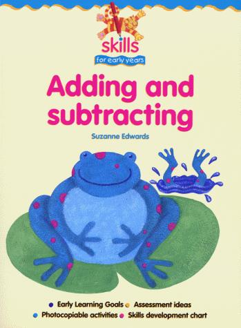 Adding and Subtracting (Skills for Early Years S.) by Suzanne Edwards