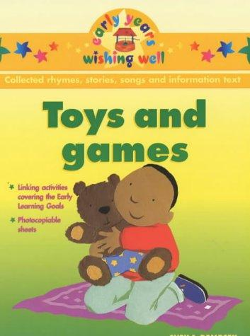 Toys and Games (Early Years Wishing Well) by Sheila Dempsey