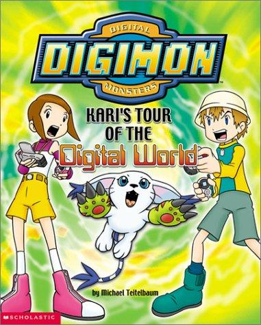 Kari's Tour of the Digital World (Digimon) by Michael Teitelbaum